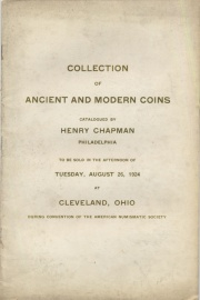 CATALOGUE OF A COLLECTION OF ANCIENT GREEK AND ROMAN COINS, FOREIGN GOLD AND SILVER COINS, UNITED STATES COINS, CANADIAN COINS AND MEDALS. TO BE SOLD AT PUBLIC AUCTION DURING THE AMERICAN NUMISMATIC SOCIETY [SIC] CONVENTION. PLACE AND HOUR ANNOUNCED AT CONVENTION.