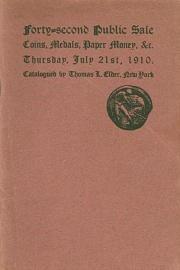 Catalogue of the forty-second public sale of rare coins, medals, paper money, gems, etc. [07/21/1910]