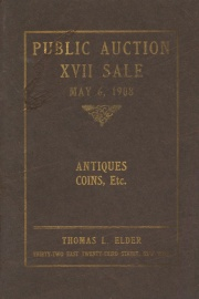 Catalogue of the seventeenth public auction sale of valuable coins, medals, paper money, ancient art, objects, etc., etc. [05/06/1908]