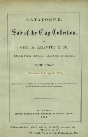 Catalogue of a valuable collection of American coins & medals the property of Charles Clay ... [12/05/1871-12/07/1871]
