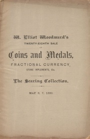 EXECUTOR'S SALE. CATALOGUE OF THE NUMISMATIC COLLECTION OF THE LATE DR. GIDEON N. SEARING, OF HEMPSTEAD, LONG ISLAND. COMPRISING A LARGE VARIETY OF COINS AND MEDALS, IN GOLD, SILVER, BRONZE, ETC. ALSO, A FINE ASSORTMENT OF U. S. FRACTIONAL CURRENCY, PAPER MONEY, COIN CATALOGUES, STONE IMPLEMENTS, PUEBLO POTTERY, ETC., ETC.