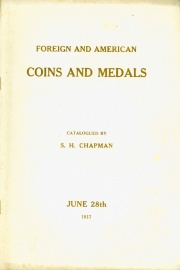 CATALOG OF A FINE COLLECTION OF FOREIGN GOLD AND SILVER COINS, RARE AMERICAN MEDALS, COINS OF THE UNITED STATES, INCLUDING MANY SPECIMENS IN SUPERIOR PRESERVATION AND PROPRIETARY GOLD COINS.