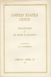 THE COLLECTION OF CENTS OF THE UNITED STATES IN SUPERLATIVE PRESERVATION OF DR. HENRY W. BECKWITH, NEW HAVEN, CONN.
