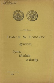 Catalogue of the collection of patterns, coins, medals ... belonging to Francis W. Doughty ... [04/14/1891]