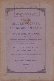CATALOGUE OF GOLD, SILVER AND COPPER COINS AND MEDALS, TOGETHER WITH SUTLER'S CARDS, PAPER MONEY AND AN INTERESTING ASSORTMENT OF NUMISMATIC BOOKS, SOME OF WHICH ARE VERY RARE.