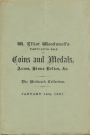 CATALOGUE OF THE CABINET OF DR. T. S. HITCHCOCK, OF OMAHA, NEBRASKA, COMPRISING COINS, MEDALS AND TOKENS, STONE IMPLEMENTS, PRIMITIVE POTTERY, ARMS, IMPLEMENTS, DRESSES, &C. OF THE INDIAN TRIBES, PISTOLS, SWORDS, AND A GREAT VARIETY OF RELICS AND CURIOSITIES, FROM ALL PARTS OF THE WORLD.