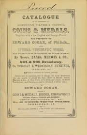 CATALOGUE OF AN ASSORTMENT OF AMERICAN SILVER & COPPER COINS & MEDALS, TOGETHER WITH A FEW ENGLISH AND FOREIGN PIECES, THE PROPERTY OF EDWARD COGAN, OF PHILADA., ALSO, SEVERAL NUMISMATIC WORKS.