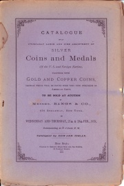 CATALOGUE OF AN UNUSUALLY LARGE AND FINE ASSORTMENT OF SILVER COINS AND MEDALS OF THE U. S. AND FOREIGN NATIONS, TOGETHER WITH GOLD AND COPPER COINS, AMONGST WHICH WILL BE FOUND SOME VERY FINE SPECIMENS OF AMERICAN CENTS.