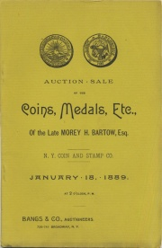 Catalogue of the Morey H. Bartow collection of coins, medals, autographs, stamps, etc., with other consignments. [01/18/1889]