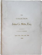 CATALOGUE OF THE MAGNIFICENT COLLECTION OF COINS OF THE UNITED STATES FORMED BY JOHN G. MILLS, ESQ., OF ALBANY, NEW YORK.
