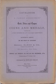 CATALOGUE OF A VARIED ASSORTMENT OF GOLD, SILVER AND COPPER COINS, AND MEDALS, TOGETHER WITH A VERY INTERESTING AND VALUABLE ASSORTMENT OF NUMISMATIC BOOKS.