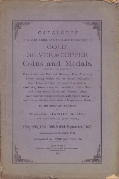 CATALOGUE OF A VERY LARGE AND VALUABLE COLLECTION OF GOLD, SILVER & COPPER COINS AND MEDALS...
