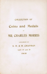 PART I. CATALOGUE OF COINS AND MEDALS OF THE UNITED STATES, THE PROPERTY OF MR. CHARLES MORRIS, CHICAGO.