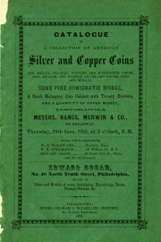 CATALOGUE OF EDWARD COGAN'S COLLECTION OF AMERICAN AND FOREIGN SILVER AND COPPER COINS, MEDALS, &C., FINE NUMISMATIC WORKS, SMALL MAHOGANY COIN CABINET AND A QUANTITY OF PAPER MONEY.