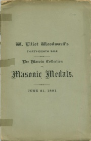 CATALOGUE OF THE MARVIN COLLECTION OF MASONIC MEDALS, TOGETHER WITH A FINE VARIETY OF AMERICAN AND FOREIGN COINS IN GOLD AND SILVER.