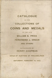 CATALOGUE OF THE COLLECTIONS OF COINS AND MEDALS OF THE LATE WILLIAM S. PRICE, FERDINAND J. DREER, PHILADELPHIA, AND OTHERS.