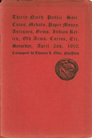 Catalogue of the thirty-ninth public sale of coins, medals, tokens, rare old weapons, Indian relics ... [04/02/1910]