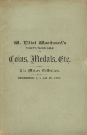 CATALOGUE OF THE COLLECTION OF ROBERT W. MERCER, ESQ., OF CINCINNATI. COMPROMISING A GREAT VARIETY OF COINS, MEDLS AND TOKENS, IN GOLD, SILVER, COPPER, ETC., ALSO AN EXTENSIVE ASSORTMENT OF FRACTIONAL CURRENCY, MINOR GEMS, AND THE MOST EXTENSIVE COLLECTION OF COIN SALE CATALOGUES, THAT HAS RECENTLY BEEN OFFERED FOR SALE, AND A DESIRABLE LOT OF NUMISMATIC BOOKS.