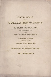 COLLECTION OF UNITED STATES COINS OF HERBERT DU PUY, ESQ., PITTSBURGH. AND MR. LOUIS WINKLER, KINGSTON, JAMAICA.