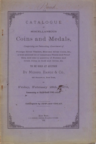 CATALOGUE OF MISCELLANEOUS COINS AND MEDALS, COMPRISING AN INTERESTING ASSORTMENT OF FOREIGN SILVER THALERS, MEXICAN SILVER COINS, &C...