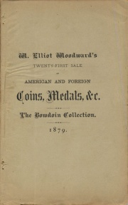 CATALOGUE OF COINS, MEDALS AND TOKENS, MOSTLY AMERICAN, TOGETHER WITH A GREAT VARIETY OF RELICS OF THE ABORIGINES OF AMERICA. STONE IMPLEMENTS, MOUND POTTERY, &C., &C. ALSO A FINE COLLECTION OF UNITED STATES FRACTIONAL CURRENCY, CONTINENTAL AND CONFEDERATE NOTES, AUTOGRAPHS, ALMANACS AND ANCIENT FURNITURE. WITH A GOOD COLLECTION OF AUCTION SALE COIN CATALOGUES, PRICED AND UNPRICED, AND A VARIETY OF BOOKS, PAMPHLETS AND PAPERS, RELATING TO NUMISMATICS AND KINDRED SUBJECTS.