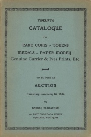 Twelfth catalogue of rare coins, tokens, medals, paper money, genuine Currier & Ives prints, etc. [01/16/1934]