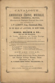 CATALOGUE OF AMERICAN COINS, MEDALS, COLONIAL, PRESIDENTIAL, POLITICAL, MISCELLANEOUS & WASHINGTON PIECES AND STORE CARDS, THE PROPERTY OF J.P. LEAVITT, ESQ., CINCINNATI, OHIO.