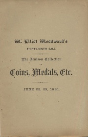 CATALOGUE OF AMERICAN AND FOREIGN COINS AND MEDALS, THE COLLECTION OF O. A. JENISON, OF LANSING, MICH. ALSO, THE COLLECTION OF CHINESE COINS FORMED BY REV. JUSTUS DOOLITTLE, OF CHINA. TOGETHER WITH A FINE AND LARGE COLLECTION OF UNION ENVELOPES, THE PROPERTY OF A LADY OF BOSTON. AND A COLLECTION OF OLD COIN SALE CATALOGUES.