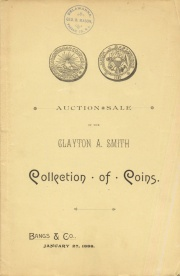 Catalogue of the Clayton A. Smith and other collections of coins, medals, etc. ... [01/27/1888]
