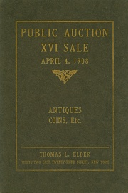 Catalogue of the sixteenth public auction sale of valuable coins, medals, paper money, ancient art objects, etc., etc. [04/04/1908]