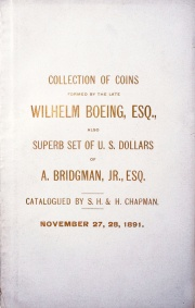 CATALOGUE OF THE SPLENDID COLLECTION OF ANCIENT GREEK AND ROMAN, GERMAN, EUROPEAN AND ORIENTAL COINS FORMED BY THE LATE WILHELM BOEING, ESQ., DETROIT, MICH., SOLD BY ORDER OF THE EXECUTOR, TO WHICH IS ADDED A SUPERB SET OF UNITED STATES SILVER DOLLARS, OF A. BRIDGMAN, JR., ESQ., KEOKUK, IOWA. (pg. 37)
