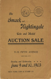 Catalogue of the collections of gold, silver, copper, coins and medals, the property of Mr. Jno. H. Smack ... and Mr. Geo. C. Nightingale ... [06/09/1903]