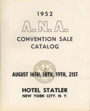 1952 ANNUAL NATIONAL CONVENTION OF THE AMERICAN NUMISMATIC ASSOCIATION OFFICIAL PUBLIC AUCTION IN SIX SESSIONS.