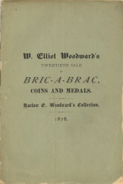 CATALOGUE OF HARLOW E. WOODWARD'S COLLECTION OF BRIC-A-BRAC, COMPRISING POTTERY OF THE MOUND BUILDERS, RELICS OF THE STONE AGE AND OF EARLY NEW ENGLAND TIMES, PORCELAIN, CROCKERY, GUNS, PISTOLS, SWORDS, BOXES, WHALE SHIP WORK, INDIAN DRESSES, &C., &C.; ALSO A COLLECTION OF COINS AND MEDALS, INCLUDING SOME VERY RARE SPECIMENS.
