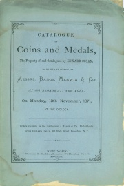 CATALOGUE OF COINS AND MEDALS, THE PROPERTY OF AND CATALOGUED BY EDWARD COGAN.