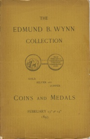 Catalogue of the Collection of Coins and medals Formed by the late Mr. Edmund B. Wynn, of Watertown, N. Y.