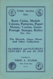 Public auction sale : rare coins, medals, tokens, paper money, postage stamps, curios, autographs, relics, etc. etc. : the Herrick, Alsop, Olcott, and other collections. [01/28/1938]