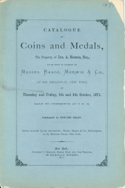 CATALOGUE OF COINS AND MEDALS, THE PROPERTY OF JNO. A. NEXSEN, ESQ.