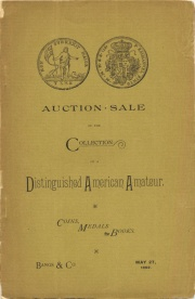 Catalogue of the collection of coins, medals and numismatic books of a distinguished American Amateur. [05/27/1892]