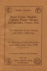 Public sale : the Mitchell, Fash, Guttag and other collections of rare coins, medals, tokens, paper money, autographs, curios and gems. [04/10-12/1930]
