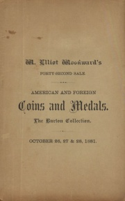 CATALOGUE OF JOHN E. BURTON'S COLLECTION OF AMERICAN AND FOREIGN COINS AND MEDALS, ANCIENT COINS, COIN SALE CATALOGUES AND FRACTIONAL CURRENCY.