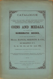 CATALOGUE OF CHOICE AND VALUABLE PRIVATE COLLECTION OF ROMAN, GREEK, ENGLISH, SCOTCH, AMERICAN, CANADIAN, AND MISCELLANEOUS GOLD, SILVER, AND COPPER COINS AND MEDALS, ALSO SEVERAL RARE NUMISMATIC BOOKS.