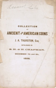 CATALOGUE OF THE COLLECTION OF ANCIENT AND AMERICAN COINS OF J.A. THURSTON, ESQ., OF PHILADELPHIA.