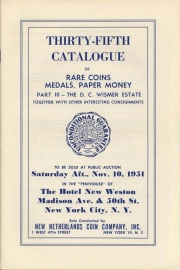 """SALE NUMBER 35 PART III, THE D. C. WISMER ESTATE SOLD BY ORDER OF THE HATFIELD NATIONAL BANK, HATFIELD, PA., EXECUTOR. OBSOLETE BANK BILLS THE WISMER """"STOCK,"""" VARIOUS NOTES IN QUANTITY LOTS, A SMALL BUT SELECT OFFERING OF COLONIALS FROM THE BRAND COLLECTION ? THE HILLYER RYDER TYPE COLLECTION OF MINOR UNITED STATES PATTERN COINS, UNITED STATES GOLD, SILVER, NICKEL AND COPPER COINS THE PROPERTY OF VARIOUS CONSIGNORS, INCLUDING ODD ITEMS, JOB LOTS, SETS, AN UNPUBLISHED 1916 DIME, 1827 QUARTER IN COPPER, PLUS A MISCELLANEOUS SELECTION OF OTHER MATERIAL, FOREIGN GOLD AND SILVER COINS, ETC."""