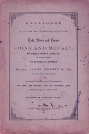 CATALOGUE OF A VALUABLE AND INTERESTING COLLECTION OF GOLD, SILVER AND COPPER COINS AND MEDALS, THE PROPERTY OF HENRY S. ADAMS, ESQ., OF BOSTON, MASS.