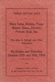 Public auction sale catalogue of important collections of rare coins, paper money, medals, gems, etc. : including the rare private gold coins of the late John Glover Kellogg, etc. ... [10/27/1916]