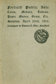 Catalogue of the fortieth public sale of coins, medals, tokens, paper money, gems. [04/23/1910]