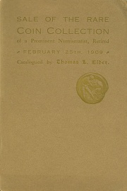 Catalogue of the twenty-fifth public sale : the choice coin collection of a prominent numismatist, retired, also the balance of the Linklater collection. [02/25/1909]