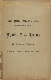 CATALOGUE OF THE LIBRARY OF J. GRIER RALSTON, D. D., LATE OF THE OAKLAND FEMALE INSTITUTE, NORRISTOWN, PA. WITH SOME ADDITIONS FROM THE LIBRARY OF DR. WILLIAM PRESCOTT, LATE OF CONCORD, N. H. TOGETHER WITH A FEW FINE COINS.