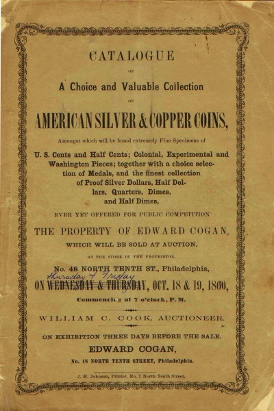 CATALOGUE OF A CHOICE AND VALUABLE COLLECTION OF AMERICAN SILVER & COPPER COINS...THE PROPERTY OF EDWARD COGAN